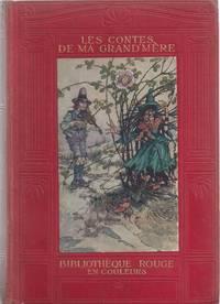 Les Contes de Ma Grand'mère Tirés des Contes de Perrault, de Grimm, de Mesdames d'Aulnay, Leprince de Beaumont Etc. [ Bibliothèque Rouge en Couleurs. ]