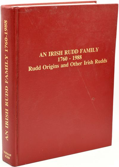 Rudd Family Research Association. Hard Cover. Very Good binding. Genealogy of the Irish Rudd Family,...