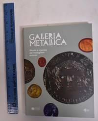 Galleria Metallica: Ritratti E Imprese Dal Medagliere Estense