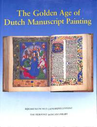 The Golden Age of Dutch Manuscript Painting.