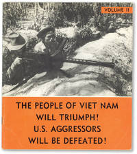 The People of Viet Nam Will Triumph! U.S. Aggressors Will Be Defeated! The Heroic Struggle of the South Vietnamese People - Volume II