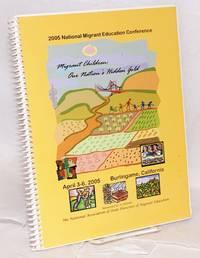 2005 National Migrant Education Conference; April 3-6, 2005, Burlingame, California
