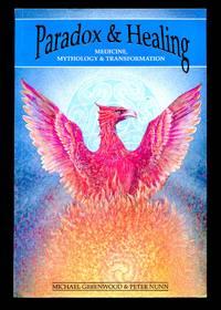 image of Paradox and Healing Medicine, Mythology and Transformation