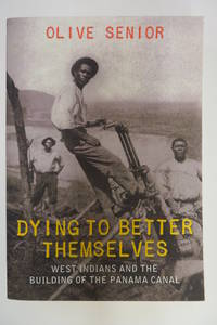 Dying to Better Themselves: West Indians and the Building of the Panama Canal