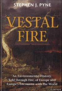image of Vestal Fire. An Environmental History, Told Through Fire, of Europe and Europe's Encounter with the World