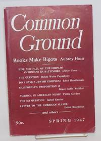 Common Ground. Vol. VII, No. 2 (Spring 1947)
