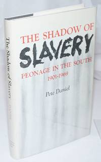 image of The Shadow of Slavery: Peonage in the South 1901-1969