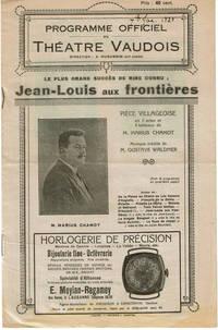 PROGRAMME OFFICIEL DU THEATRE VAUDOIS: JEAN-LOUIS AUX FRONTIERES. Piece Villageoise en 3 actes et 4 tableaux de M. Marius Chamot.