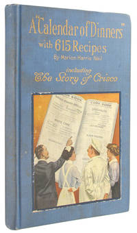 A ''Calendar of Dinners'' with 615 Recipes, including The Story of Crisco.
