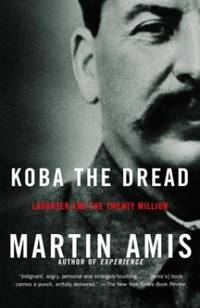 Koba the Dread: Laughter and the Twenty Million (Vintage International) by Amis, Martin