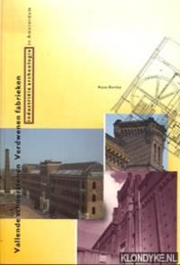 Vallende schoorstenen, verdwenen fabrieken : industriële archeologie in Amsterdam