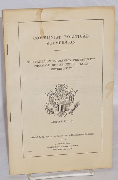 Washington DC: GPO; House Committee on Un-American Activities, 1957. vi, 97, xi pages, mildly worn w...