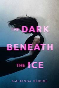 Dark Beneath the Ice, The