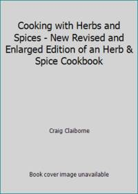 image of Cooking with Herbs and Spices - New Revised and Enlarged Edition of an Herb_Spice Cookbook