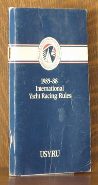 1985-1988 INTERNATIONAL YACHT RACING RULES - AS ADOPTED BY THE UNITES STATES YACHT RACING UNION [USYRU]