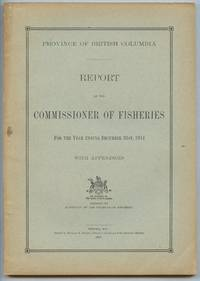 image of Province of British Columbia Report of the Commissioner of Fisheries For the Year Ending December 31st, 1914 With Appendices