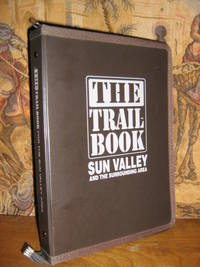 The Trail Book Sun Valley and the Surrounding Area