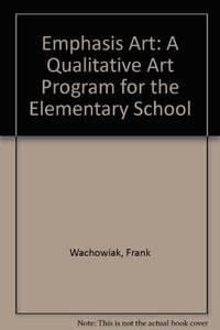 Emphasis Art: A Qualitative Art Program for the Elementary School