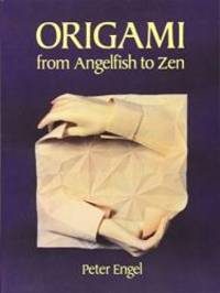 Origami from Angelfish to Zen (Dover Origami Papercraft)
