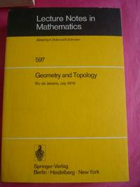 Geometry and Topology: Proceedings of the School Held at the Instituto De Matematica Pura E Aplicada CNPq, Rio De Janeiro, July 1976