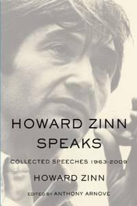 Howard Zinn Speaks : Collected Speeches, 1963-2009
