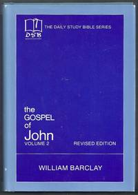 The Daily Study Bible Series. The Gospel of John Volume 2 (Chapters 8 to 21). Revised Edition