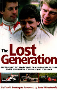 The Lost Generation: The Brilliant but Tragic Lives of Rising British F1 Stars Roger Williamson,...