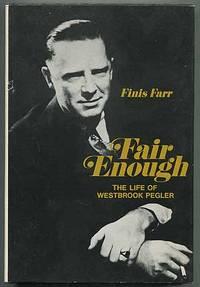 image of Fair Enough: The Life of Westbrook Pegler
