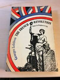 image of The French Revolution. From its Origins to 1793