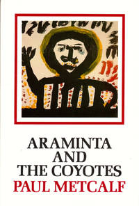 Araminta and the Coyotes by  Paul Metcalf - Paperback - 1991 - from Kenneth Mallory Bookseller. ABAA (SKU: 45604)