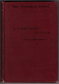 A First Book In Latin (The Students' Series of Latin Classics)