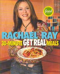 image of 30-Minute Get Real Meals: Eat Healthy Without Going to Extremes