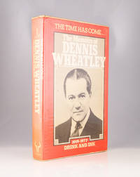 The Time Has Come... The Memoirs of Dennis Wheatley 1919-1977 Drink and Ink