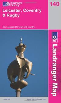 Leicester, Coventry and Rugby (OS Landranger Map) by Ordnance Survey