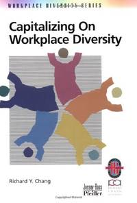 Capitalizing Workplace Diversity Guide: A Practical Guide to Organizational Success Through...