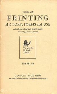 PRINTING : HISTORY, FORMS AND USE: A Catalogue in 3 Parts; PART THREE: USED (Collection Formed by Jackson Burke)