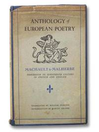 Machault to Malherbe, Thirteenth to Seventeenth Century (Anthology of European Poetry, Volume I, In French and English)