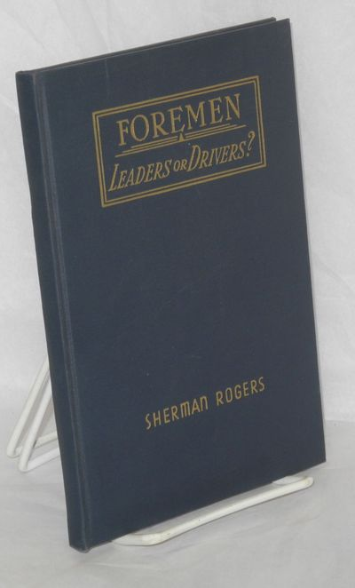Chicago: Sherman Rogers Publications, 1939. 76p., very good in the original cloth binding. By a form...