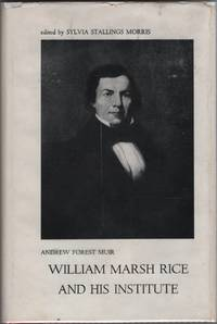 William Marsh Rice and His Institute