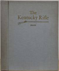 THE KENTUCKY RIFLE. A Study of the Origin and Development of the Purely American Type of Firearm, together with Accurate Historical Data Concerning Early Colonial Gunsmiths, and Profusely Illustrated with Photographic Reproduction of their Finest Work. Signed by John G.W. Dillin.