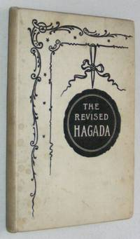 The Revised Hagada: Home Service for the first two nights of Passover