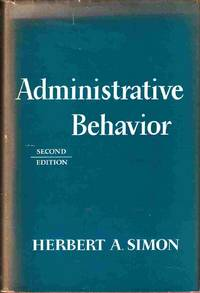 Administrative Behaviour Second Edition A Study of the Decision-Making  Process in Administrative Organization