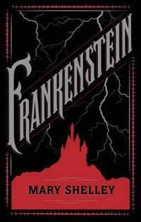 Frankenstein (Barnes & Noble Single Volume Leatherbound Classics)