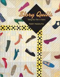 image of Story Quilts:  Telling Your Tale in Fabric