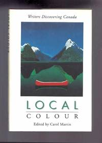 LOCAL COLOUR. Writers Discovering Canada