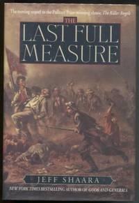 The Last Full Measure  A Novel of the Civil War