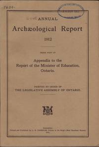 [24th] Annual ARCHAEOLOGICAL REPORT 1912, being part of the Appendix to the report of the Minister of Education Ontario printed by order of the Legislative Assembly.