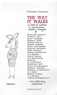 The Way it Walks, a Book of Cartoons in Which Some Wisdom-thoughts are Graphically Illustrated