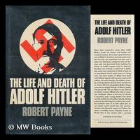 The Life and Death of Adolf Hitler by  Robert Payne - Hardcover - 2nd printing, 1973 - 1973 - from MW Books Ltd. and Biblio.com