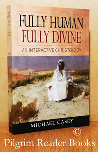 Fully Human, Fully Divine: An Interactive Christology.